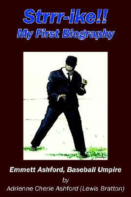 Strrr Ike!! My First Biography: Emmett Ashford, Baseball Umpire  by  Adrienne Bratton