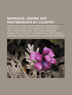 Marriage, Unions and Partnerships Country: Marriage in Israel, Ghost Marriage, Marriage in South Korea, Mar Thoma Weddings by Source Wikipedia