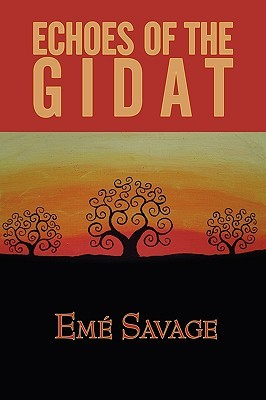 Echoes of the Gidat  by  Eme Savage
