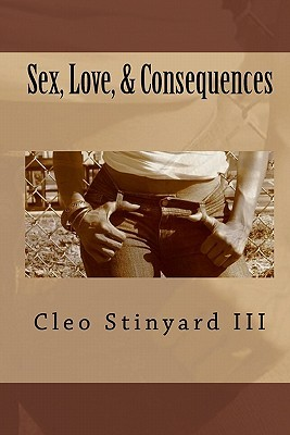Sex, Love, & Consequences Cleo Stinyard