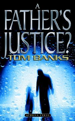 A Fathers Justice?  by  Tom Banks