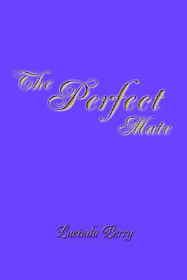 The Perfect Mate  by  Lucinda Perry