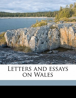 Letters and Essays on Wales  by  Henry Richard