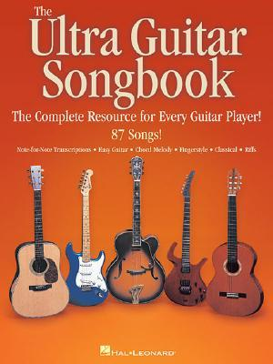 The Ultra Guitar Songbook: The Complete Resource for Every Guitar Player! Hal Leonard Publishing Company