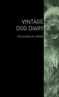 The Vintage Dog Diary - The Australian Terrier Various