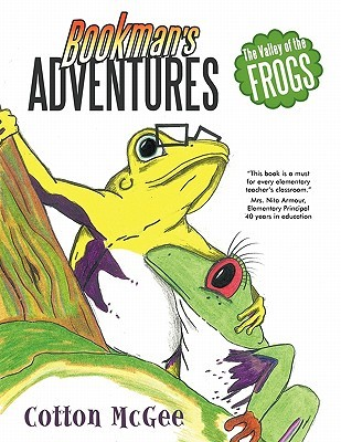 Bookmans Adventures: The Valley of the Frogs  by  Cotton McGee