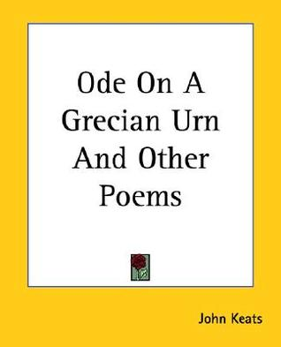 an analysis of the main themes in ode on a grecian urn a poem by john keats Ode on a grecian urn is a poem written by the english romantic poet john keats in may 1819 and published anonymously in the january 1820, number 15, issue of the magazine annals of the fine arts (see 1820 in poetry.