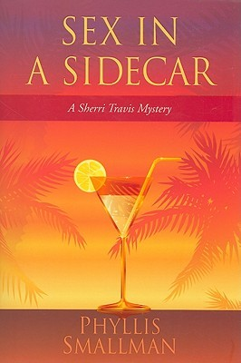 Sex in a Sidecar (Sherri Travis Mysteries, #2) (2009)