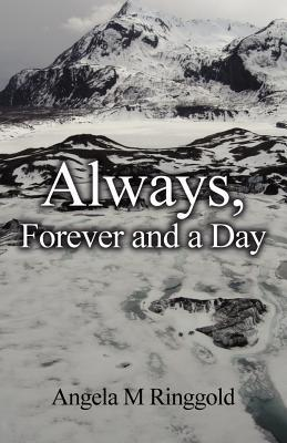 Always, Forever and a Day  by  Angela M. Ringgold