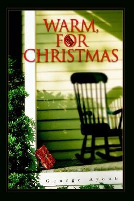 Warm, for Christmas  by  George Ayoub