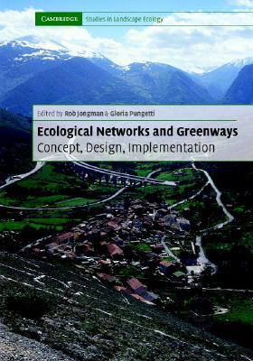 Ecological Networks and Greenways: Concept, Design, Implementation Rob H. G. Jongman