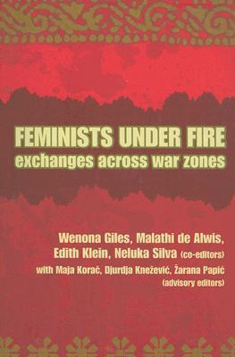 Feminists Under Fire: Exchanges Across War Zones Wenona Giles
