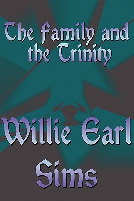 The Family and the Trinity  by  Willie Earl Sims