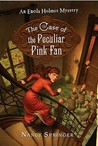 The Case of the Peculiar Pink Fan (Enola Holmes 4)