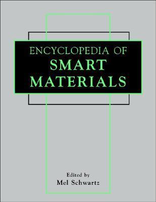 Encyclopedia of Smart Materials Mel Schwartz