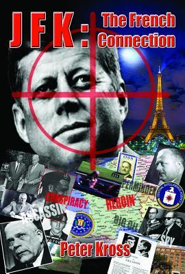 JFK: The French Connection  by  Peter Kross