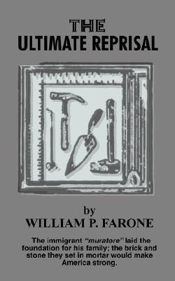 The Ultimate Reprisal  by  William P. Farone