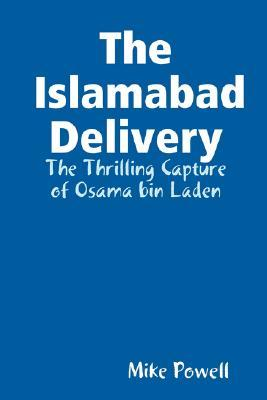 The Islamabad Delivery  by  Mike Powell