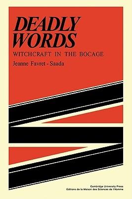 Deadly Words Jeanne Favret-Saada