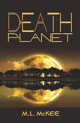 The Death Planet  by  M.L. McKee