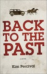 Back To The Past  by  Kim Percival