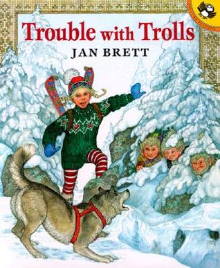 Trouble with Trolls (Jan Brett)