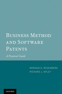Business Method and Software Patents: A Practical Guide Morgan D. Rosenberg