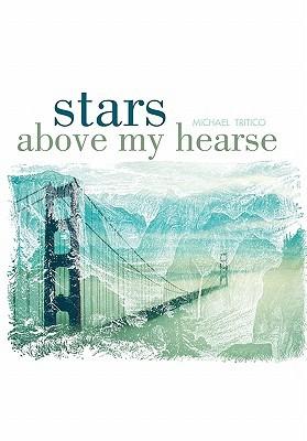 Stars Above My Hearse Michael Tritico