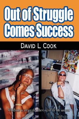 Out of Struggle Comes Success  by  David Lamar Cook