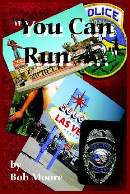 You Can Run.. Bob Moore