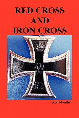 Red Cross and Iron Cross Axel Munthe