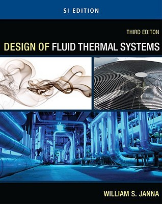 Design of Fluid Thermal Systems  by  William S. Janna