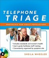 Telephone Triage Protocols For Adults 18 Years And Older  by  Sheila Quilter Wheeler