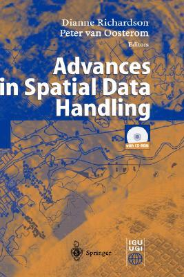 Advances In Spatial Data Handling: 10th International Symposium On Spatial Data Handling  by  Dianne Richardson