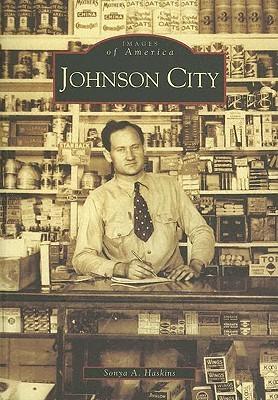 Johnson City  by  Sonya  A.  Haskins
