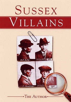 Sussex Villains  by  W.H. Johnson