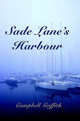 Sade Lanes Harbour  by  Campbell Griffith
