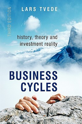 Business Cycles: History, Theory and Investment Reality Lars Tvede