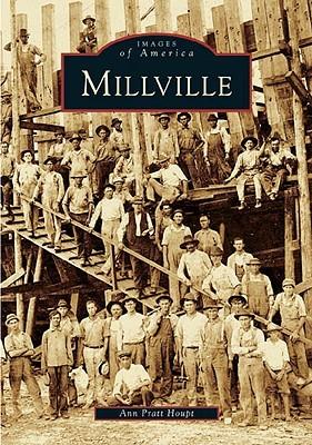Millville  by  Ann Pratt Houpt