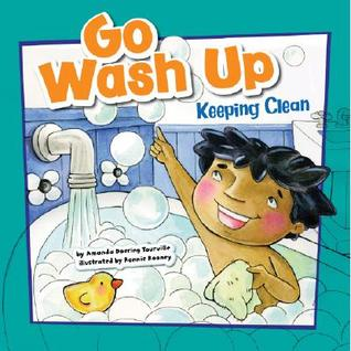 Go Wash Up: Keeping Clean Amanda Doering Tourville
