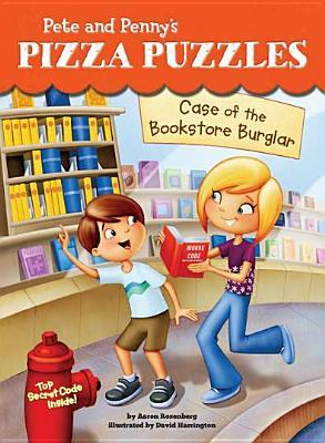 Case of the Bookstore Burglar (Pete and Pennys Pizza Puzzles, #3) Aaron Rosenberg