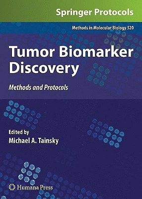 Tumor Biomarker Discovery: Methods and Protocols  by  Michael A. Tainsky