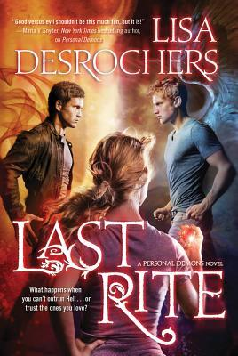 Last Rite (Personal Demons #3) by Lisa Desrochers | Review