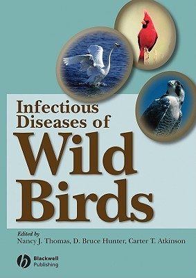 Infectious and Parasitic Diseases of Wild Birds  by  Nancy J. Thomas