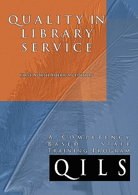 Quality in Library Service: A Competency-Based Staff Training Program (Library Science Series)  by  Jennifer Burrell