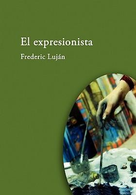 El expresionista  by  Frederic Lujan