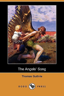 The Angels Song  by  Thomas Guthrie