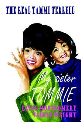 My Sister Tommie - The Real Tammi Terrell  by  Ludie Montgomery