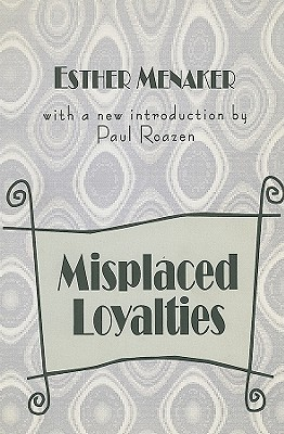Misplaced Loyalties  by  Esther Menaker