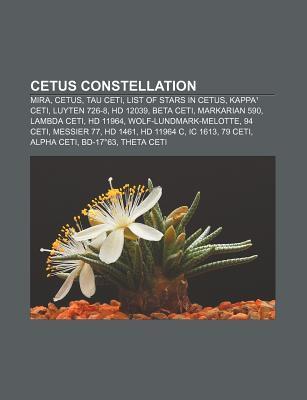 Cetus Constellation: Mira, Cetus, Tau Ceti, List of Stars in Cetus, Kappa Ceti, Luyten 726-8, HD 12039, Beta Ceti, Markarian 590, Lambda Ce Source Wikipedia
